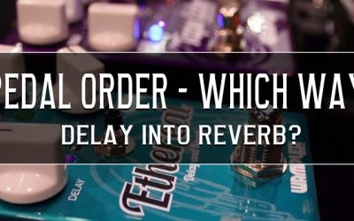 Signal Chain – Reverb into delay, delay into reverb, or something else?