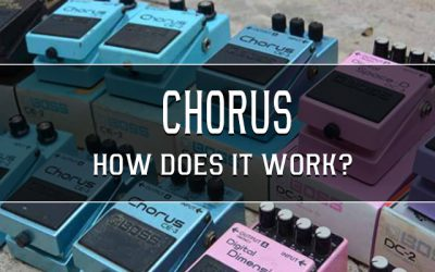 Chorus Pedal – How does it work? We break it down…