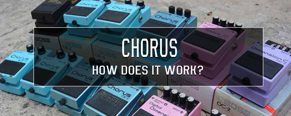 Chorus Pedals - how does it work and what do they do?