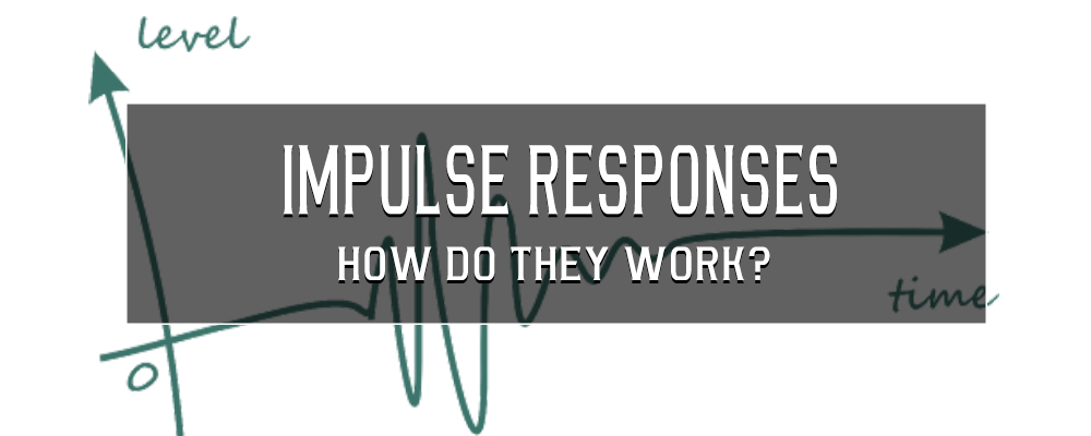 Impulse Response Technology – How does it work?