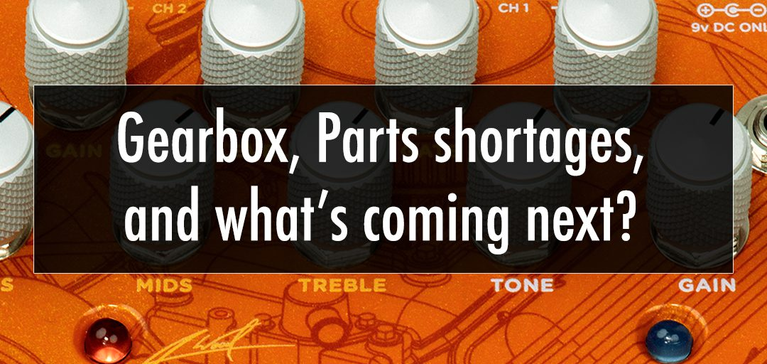 Gearbox, parts shortages, and what's coming next?